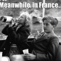Meanwhile in France…